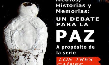 Medios, historia y memorias: un debate para la paz