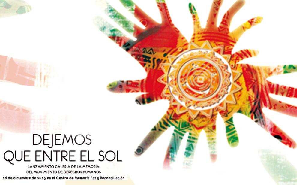 Dejemos que entre el Sol, una Galería de la Memoria del Movimiento de Derechos Humanos
