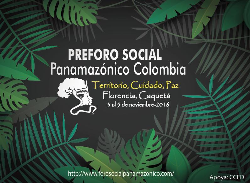 La Amazonía nos reclama territorio, cuidado y paz: Pre-Foro Social Panamazónico Colombia