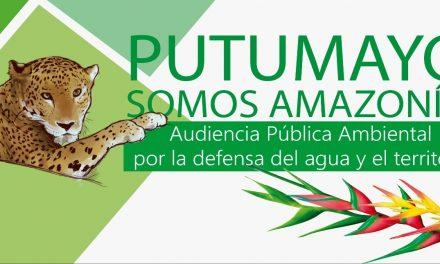 Por la defensa del agua y el territorio, Putumayo Somos Amazonia