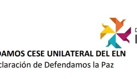 Saludamos cese unilateral del ELN: Declaración de Defendamos la Paz