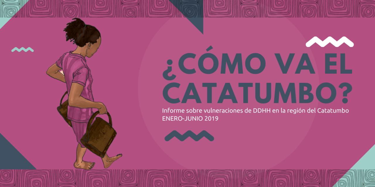 ¿Cómo va el Catatumbo? Informe sobre vulneraciones de DDHH enero – junio 2019