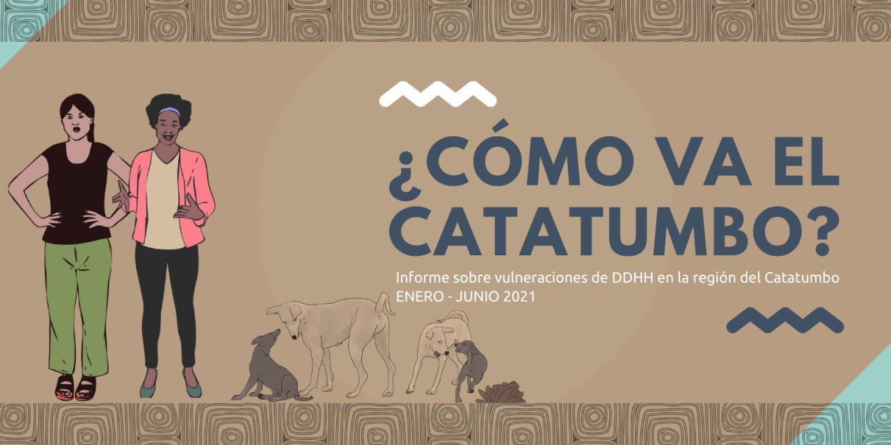 ¿Cómo va el Catatumbo? Informe sobre vulneraciones de DDHH enero – junio 2021