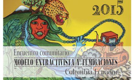 Juntarnos para combatir la amenaza común: I Encuentro comunitario «Modelo Extractivista y fumigaciones»