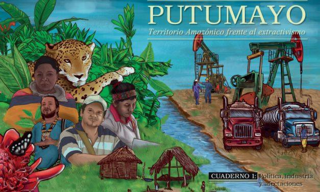 Putumayo, territorio Amazónico frente al Extractivismo