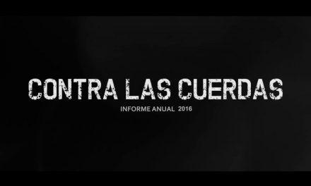 «CONTRA LAS CUERDAS»: INFORME ANUAL 2016 SOMOS DEFENSORES