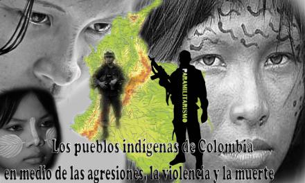 Los pueblos indígenas de Colombia continúan viviendo en medio  de las agresiones,  la violencia y la muerte