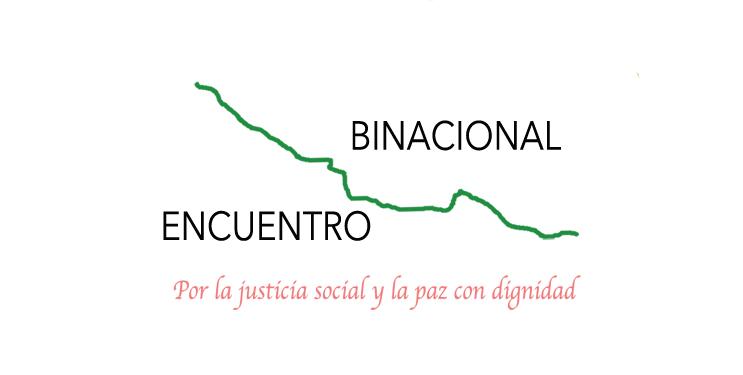 Encuentro binacional hermanados por la paz con dignidad y justicia social