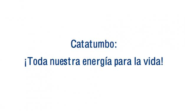 Catatumbo: ¡Toda nuestra energía para la vida!