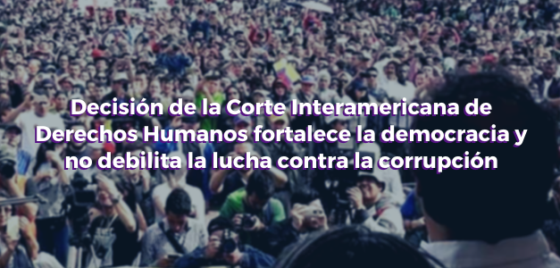 Decisión de la Corte Interamericana de DDHH sobre derechos políticos del senador Gustavo Petro, fortalece la democracia  y no debilita la lucha contra la corrupción