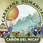 Apoyo a la Caravana Humanitaria al Cañón del Micay, Cauca