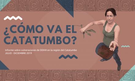 ¿Cómo va el Catatumbo? Informe sobre vulneraciones de DDHH Julio- diciembre 2019