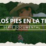 Presentamos: Con los pies en la tierra, serie documental audiovisual del Catatumbo